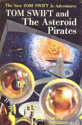 Tom Swift and the Asteroid Pirates by James Duncan Lawrence