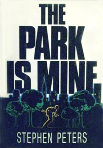 The Park is Mine by Stephen Peters