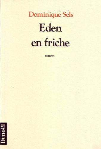 Eden en friche by Dominique Sels