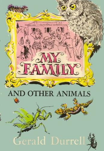 My Family and other Animals by Gerald Malcolm Durrell