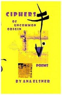 CIPHERS OF UNCOMMON ORIGIN, Volume I by Ana Elsner