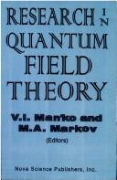 Research in Quantum Field Theory (Horizons in World Physics) by V. I. Man'Ko