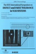 Defect and Fault-Tolerance in Vlsi Systems 2001 by IEEE International Symposium on Defect and Fault Tolerance in VLSI Systems