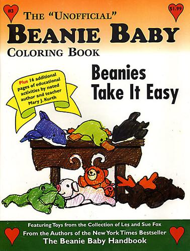 "The ""Unofficial"" Beanie Baby Coloring Book ""Beanies Take It Easy"" (The ""Unofficial"" Beanie Baby Coloring Book, Volume 3) by"