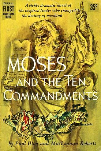 Moses and the Ten Commandments by Paul Ilton, Robert Terrall