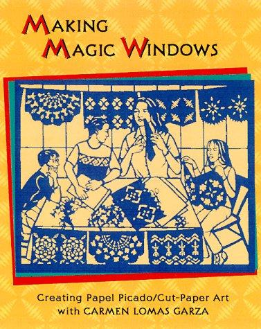 Making magic windows by Carmen Lomas Garza