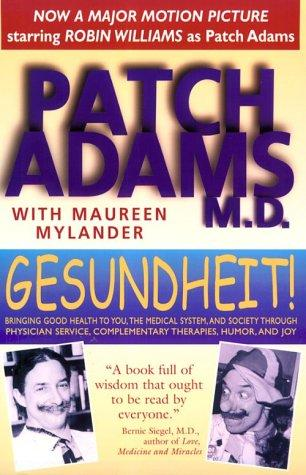 Gesundheit!: Bringing Good Health to You, the Medical System, and Society throug