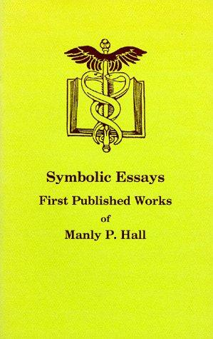 Symbolic essays by Manly Palmer Hall