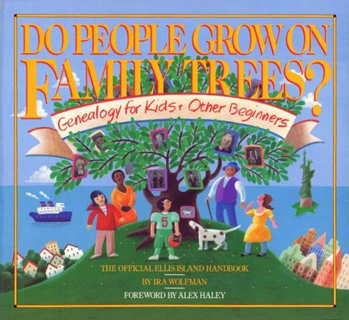 Do people grow on family trees? by Ira Wolfman