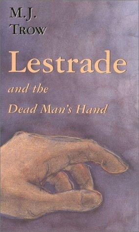 Lestrade and the dead man's hand by M. J. Trow