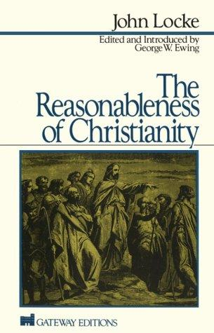 The reasonableness of Christianity by John Locke