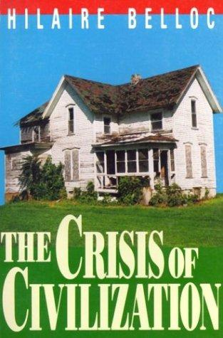 The crisis of civilization by Hilaire Belloc