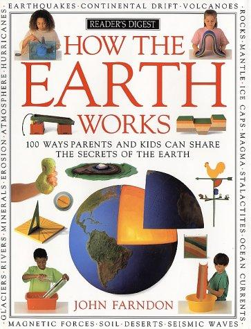 How the Earth works by John Farndon