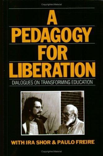A Pedagogy for Liberation by Paulo Freire