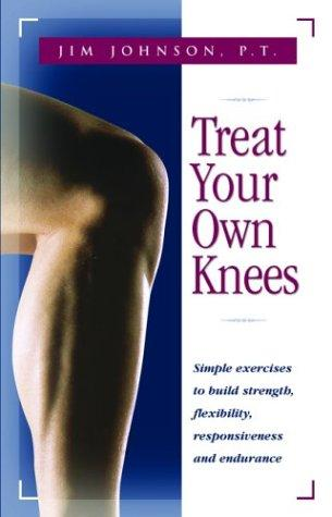 Treat Your Own Knees by Jim Johnson