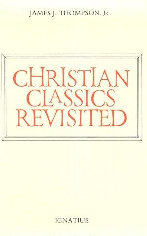 Christian classics revisited by Thompson, James J.