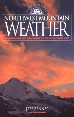 Northwest mountain weather by Jeff Renner
