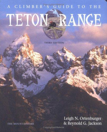 A climber's guide to the Teton Range