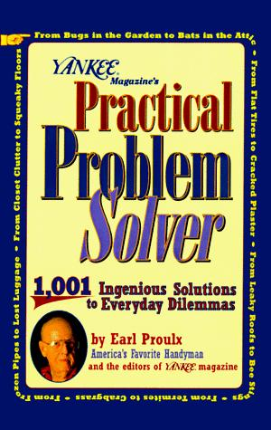 Yankee magazine's practical problem solver by Earl Proulx