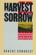 The harvest of sorrow by Robert Conquest