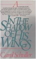 In the shadow of his wings by Carol Schuller