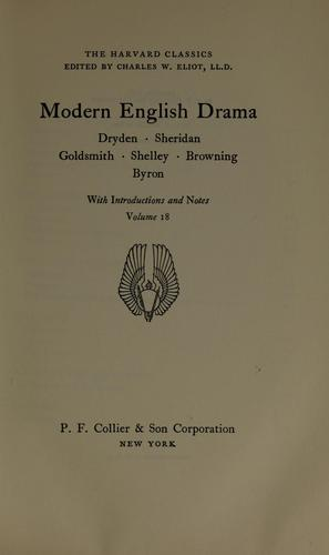 Modern English drama by Dryden, Sheridan, Goldsmith, Shelley, Browning, Byron ; with introductions and notes.