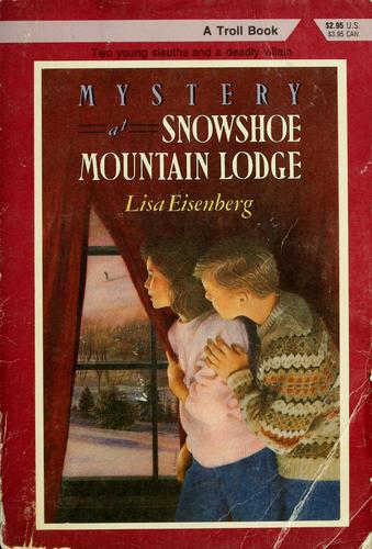 Mystery at Snowshoe Mountain Lodge by Lisa Eisenberg