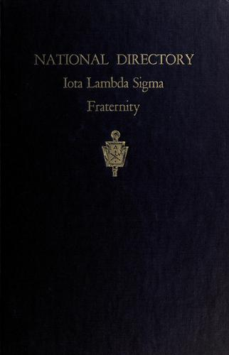 National directory, Iota Lambda Sigma fraternity: a professional fraternity in industrial education. by Iota Lambda Sigma.
