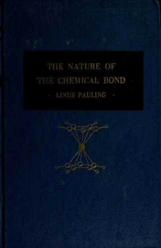 The nature of the chemical bond and the structure of molecules and crystals by Linus Pauling