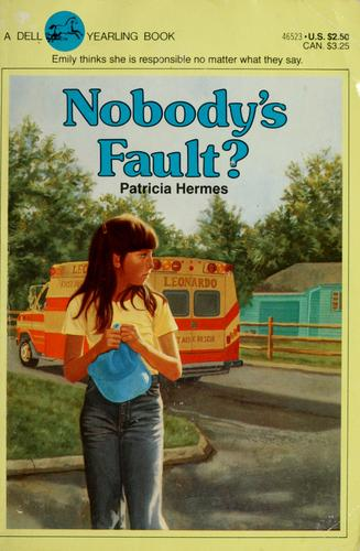 Nobody's fault? by Patricia Hermes