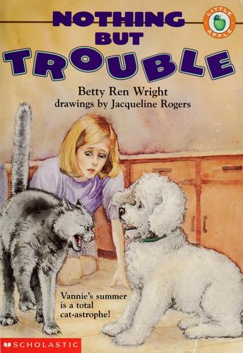 Nothing but trouble by Betty Ren Wright