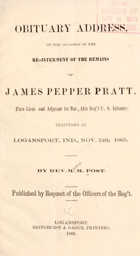 Obituary address, on the occasion of the re-interment of the remains of James Pepper Pratt first lieut. and adjutant 1st bat., 11th reg't U. S. infantry by Martin Mercillian Post