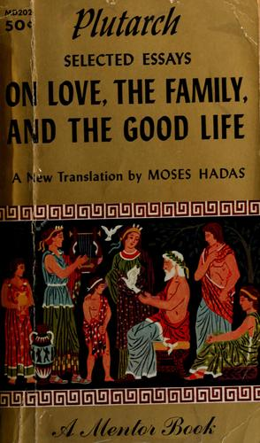 On love, the family, and the good life by Plutarch