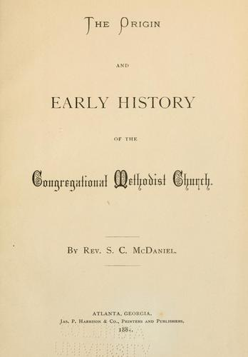 The origin and early history of the Congregational Methodist Church