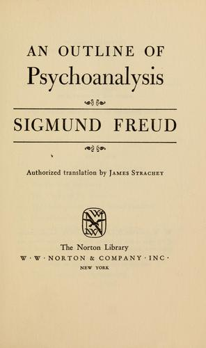 An outline of psychoanalysis. by Sigmund Freud