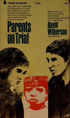 Parents on trial by David R. Wilkerson