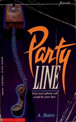 Party line by Auline Bates, A. Bates