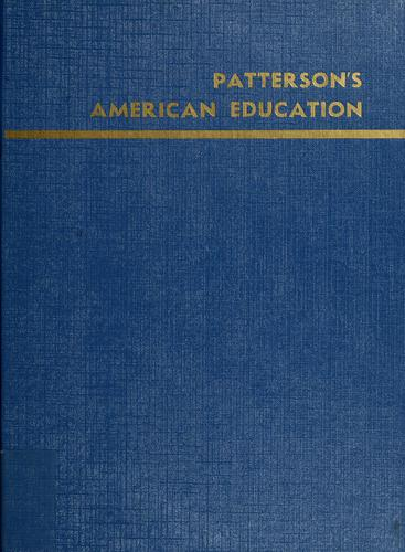 Patterson's American education by publisher, Lloyd C. Moody ; editor, Douglas Moody.
