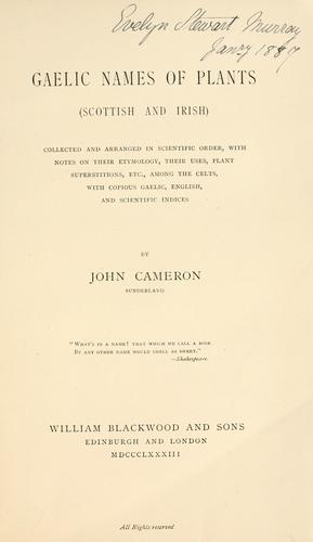 Gaelic names of plants (Scottish and Irish) by Cameron, John of Sunderland