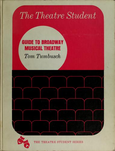 Guide to Broadway musical theatre by Tom Tumbusch