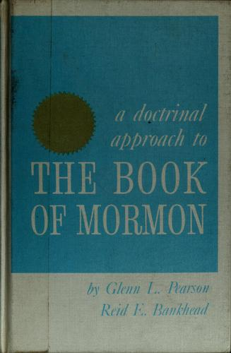 Doctrinal approach to the Book of Mormon by Glenn Laurentz Pearson
