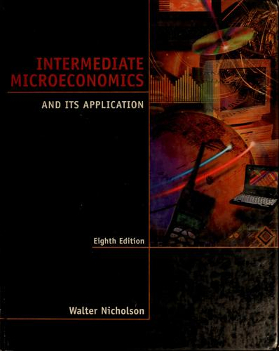 Intermediate microeconomics and its application by Walter Nicholson
