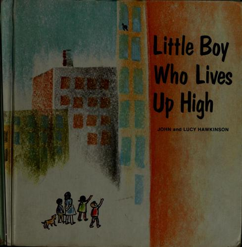 Little boy who lives up high by John Hawkinson