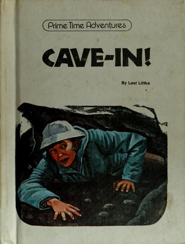 Cave-in! by Lael Littke