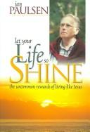 Let Your Life So Shine by Jan Paulsen