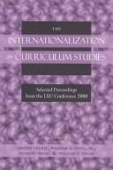 The internationalization of curriculum studies by LSU Internationalization of Curriculum Studies Conference (2000 Louisiana State University)