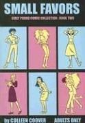 Small Favors, Vol. 2 (Small Favors: Girly Porno Comic Collection) by Colleen Coover