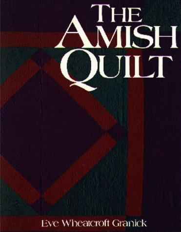 The Amish Quilt by Eve Granick