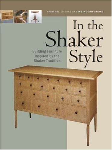 In the Shaker Style by Editors of Fine Woodworking Magazine