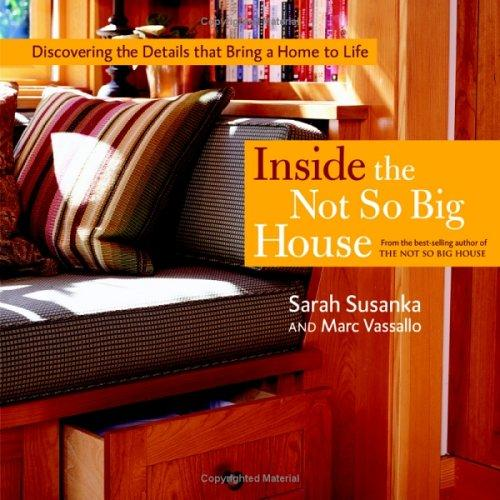 Inside the Not So Big House by Sarah Susanka, Marc Vassallo
